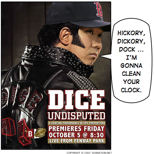 Dice-K Matsuzaka is going to spank the Los Angels of Anaheim at Fenway Park, 2007 ALDS Game 2