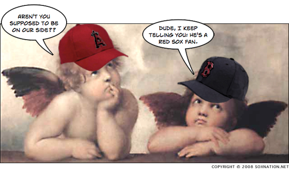 God is a Red Sox fan. Just ask the Angels.